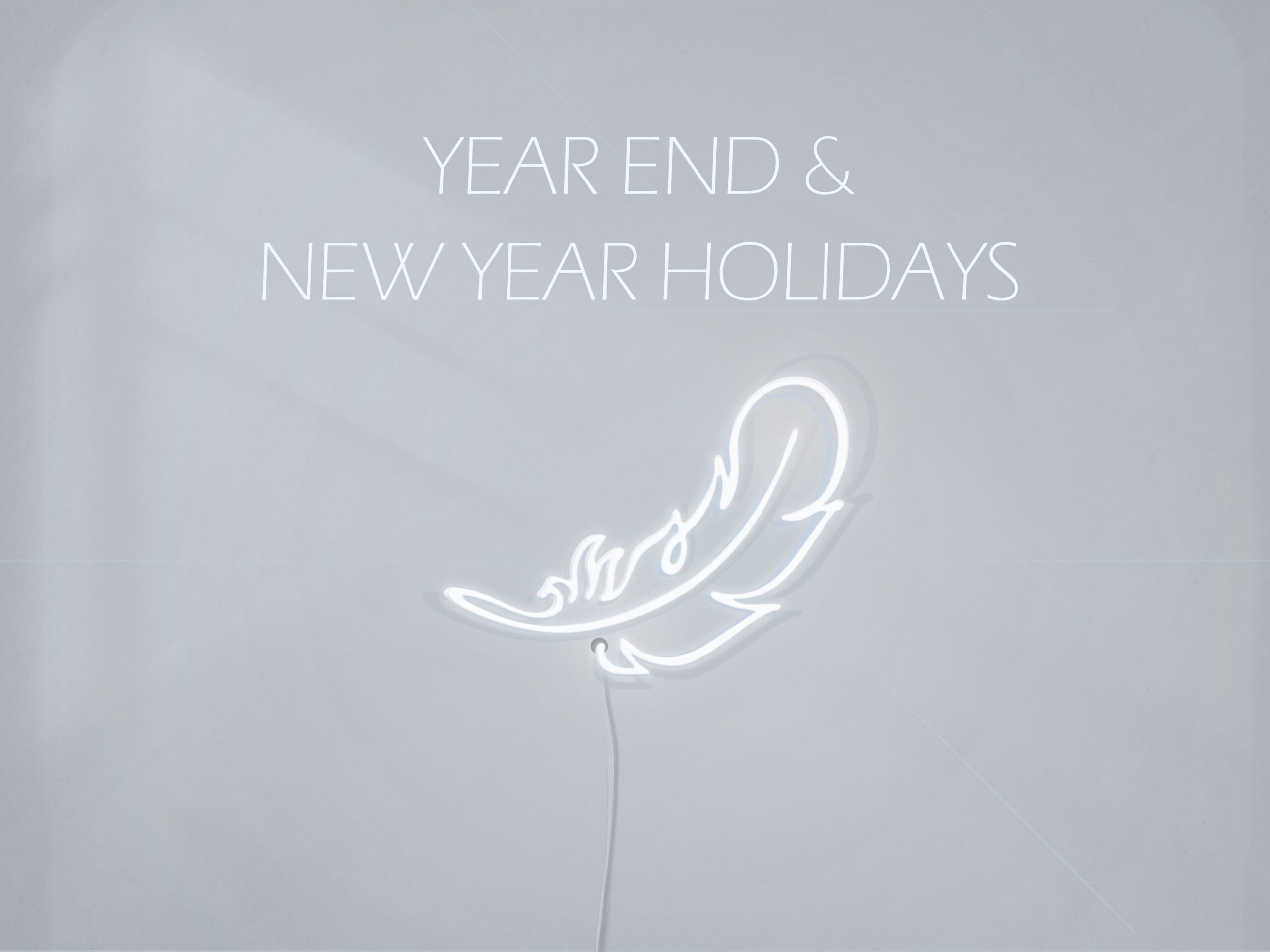 YEAR END & NEW YEAR HOLIDAYS